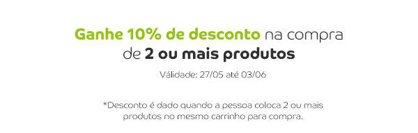 Ganhe 10% de desconto na compra de 2 ou mais produtos